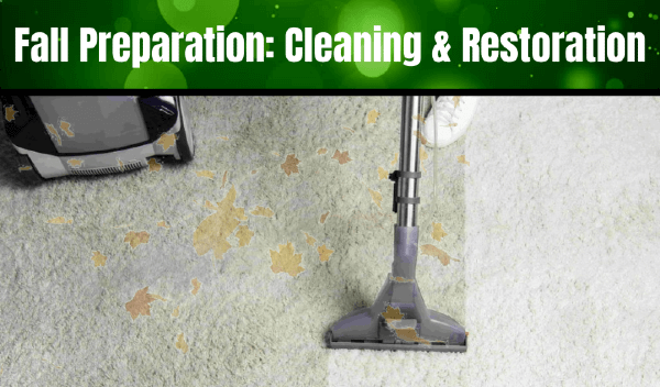 Fall Preparation: Cleaning & Restoration in Peoria IL & Bloomington IL